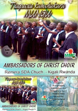 Ambassadors of Christ Choir (Remera SDA Church, Kigali) - Twapaswa Kumshukuru Mungu - Click Image to Enlarge