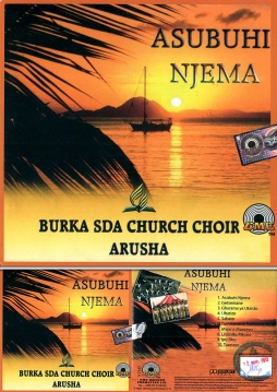 Burka SDA Church Choir Arusha - Asubuhi Njema - Click Image to Enlarge